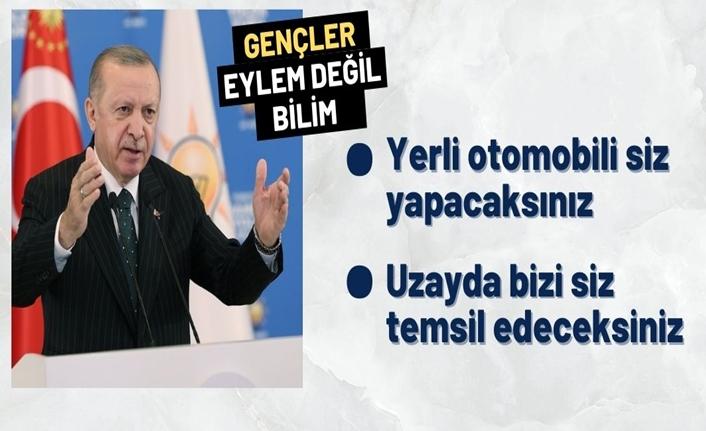 Cumhurbaşkanı Erdoğan: Gençler üniversitelerimizi bilim yuvaları haline siz getireceksiniz