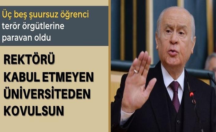 Devlet Bahçeli: Boğaziçi'nde Türkiye'nin sinir uçlarıyla oynanıyor
