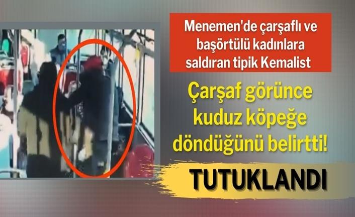 İzmir'de çarşaflı kadına saldıran Kemalist tutuklandı!
