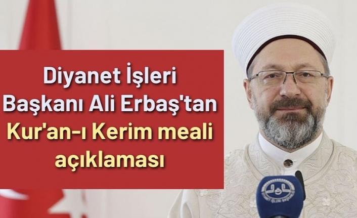 Diyanet İşleri Başkanı Ali Erbaş'tan Kur'an-ı Kerim meali açıklaması