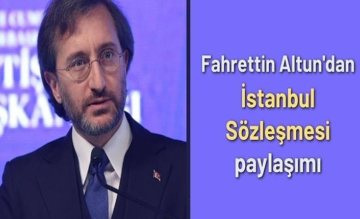 Fahrettin Altun'dan İstanbul Sözleşmesi paylaşımı