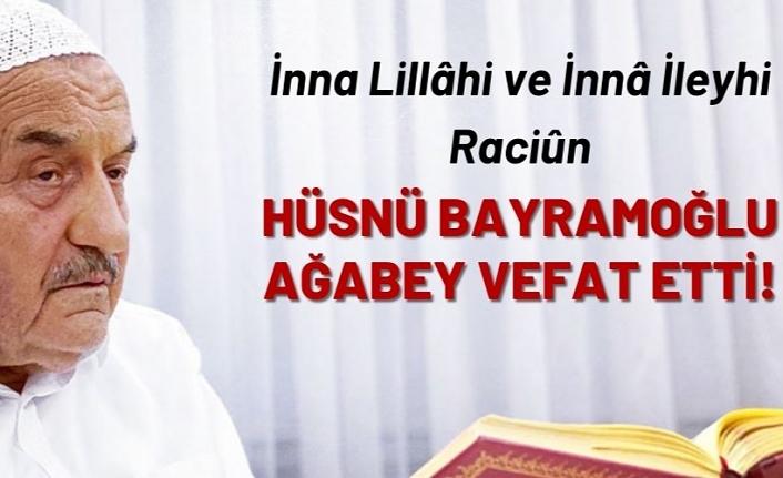 Bediüzzaman'ın talebesi Hüsnü Bayramoğlu ağabey vefat etti