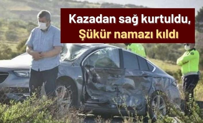 Aydın'da kazadan sağ kurtuldu, şükür namazı kıldı