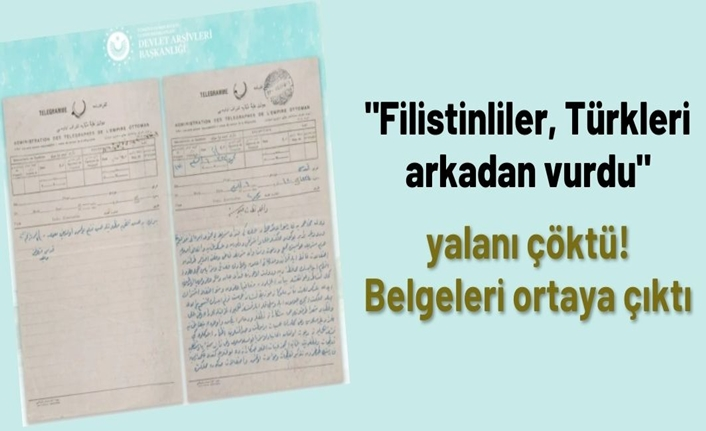"""""""Filistinliler, Türkleri arkadan vurdu"""" yalanı çöktü! Belgeleri ortaya çıktı"""
