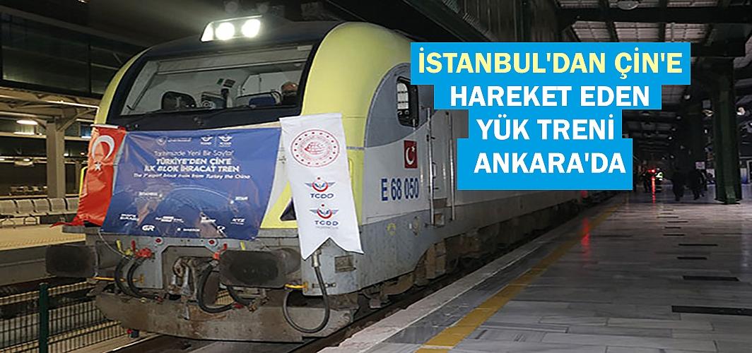 İstanbul'dan Çin'e hareket eden yük treni Ankara'da
