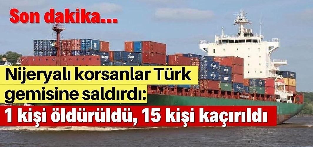 Nijeryalı korsanlar Türk gemisine saldırdı