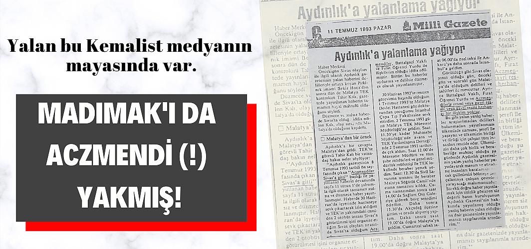 Yalan bu Kemalist medyanın mayasında var!
