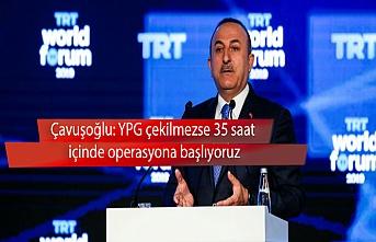 Çavuşoğlu: YPG çekilmezse 35 saat içinde operasyona başlıyoruz