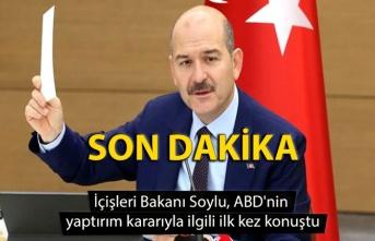 İçişleri Bakanı Soylu, ABD'nin yaptırım kararıyla ilgili ilk defa konuştu