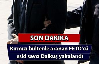 Kırmızı bültenle aranan FETÖ'cü eski savcı Dalkuş yakalandı