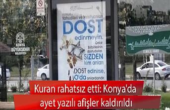 Kuran rahatsız etti: Konya'da ayet yazılı afişler kaldırıldı