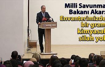 Milli Savunma Bakanı Hulusi Akar: Envanterimizde bir gram kimyasal silah yok