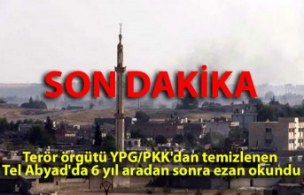 Terör örgütü YPG/PKK'dan temizlenen Tel Abyad'da 6 yıl aradan sonra ezan okundu