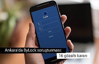Ankara'da ByLock soruşturması: 16 gözaltı kararı