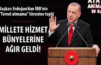 Başkan Erdoğan'dan İBB'nin 'temel atmama' törenine tepki
