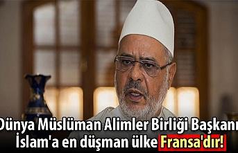 Dünya Müslüman Alimler Birliği Başkanı: İslam'a en düşman ülke Fransa'dır!