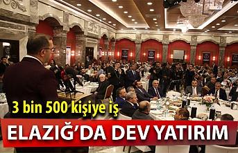 Elazığ'da 'Dev yatırım, 3 bin 500 kişiye iş'