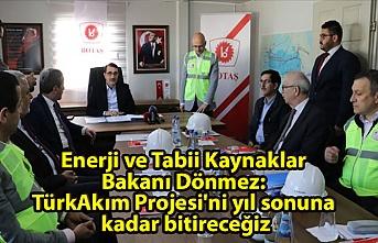 Enerji ve Tabii Kaynaklar Bakanı Dönmez: TürkAkım Projesi'ni yıl sonuna kadar bitireceğiz
