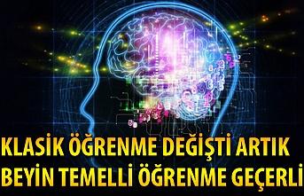 Klasik öğrenme değişti artık beyin temelli öğrenme geçerli