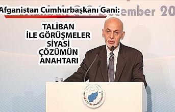 Afganistan Cumhurbaşkanı Gani: Taliban ile görüşmeler siyasi çözümün anahtarı olacak