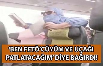 Ben FETÖ'cüyüm ve uçağı patlatacağım' diye bağıran kadın gözaltına alındı!