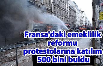 Fransa'daki emeklilik reformu protestolarına katılım 500 bini buldu