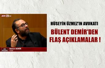 AVUKAT BÜLENT DEMİR'DEN FLAŞ AÇIKLAMALAR !