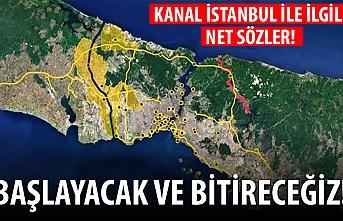 Kanal İstanbul'la ilgili son dakika açıklama: Başlayacak ve bitireceğiz!