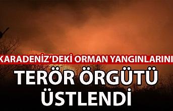 Karadeniz'deki orman yangınlarını terör örgütü üstlendi!