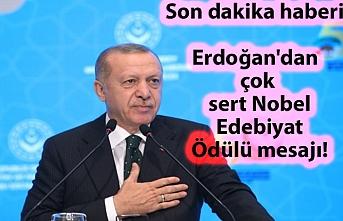 Son dakika haberi: Erdoğan'dan çok sert Nobel Edebiyat Ödülü mesajı!