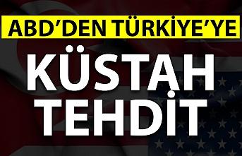 ABD'den Türkiye'ye küstah tehdit!