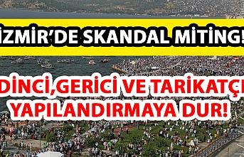 İzmir'de skandal miting!