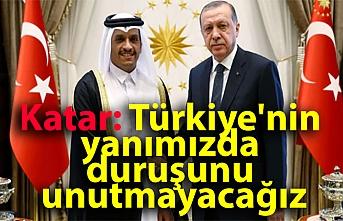 Katar: Türkiye'nin yanımızda duruşunu unutmayacağız