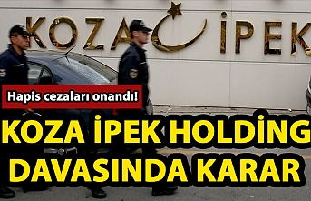 Koza İpek Holding davasında karar
