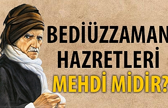 Bediüzzaman Said Nursi Mehdi Midir?