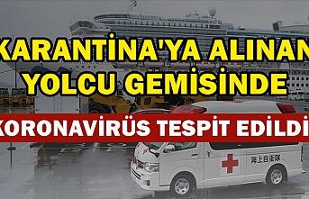 Karantina'ya alınan yolcu gemisinde koronavirüs tespit edildi!