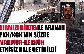 Kırmızı bültenle aranan PKK/KCK'nın sözde Mahmur-Kerkük etkisiz hale getirildi