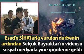 Esed'e SİHA'larla vurulan darbenin ardından Selçuk Bayraktar'ın videosu yine gündeme geldi