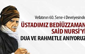 ÜSTAD BEDİÜZZAMAN HAZRETLERİ'NİN VEFATININ 60. SENE-İ DEVRİYESİ