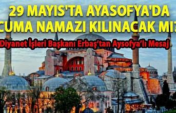 29 Mayıs'ta Ayasofya'da Cuma namazı kılınacak mı?