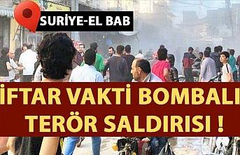 Bab'da iftar vakti bombalı terör saldırısı