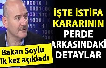 Bakan Soylu istifa kararının detayını ilk kez açıkladı