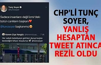 CHP'li Tunç Soyer, yanlış hesaptan tweet atınca rezil oldu