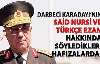 Darbeci Karadayı'nın Said Nursi ve Türkçe Ezan cehaleti