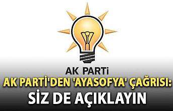 AK Parti'den 'Ayasofya' çağrısı: Siz de açıklayın