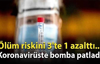 Ölüm riskini 3'te 1 azalttı... Koronavirüste bomba patladı