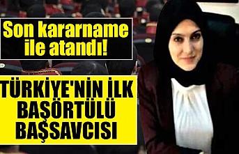 Son kararname ile atandıı! Türkiye'nin ilk başörtülü başsavcısı