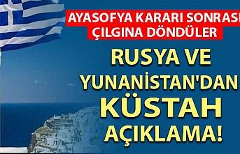 'Ayasofya' kararı sonrası Rusya ve Yunanistan'dan küstah açıklama!