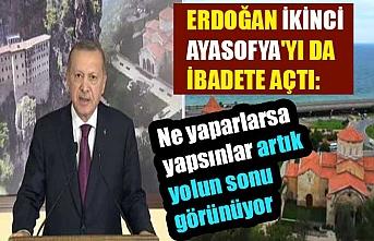 Erdoğan ikinci Ayasofya'yı da ibadete açtı: Ne yaparlarsa yapsınlar artık yolun sonu görünüyor