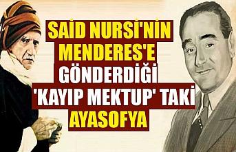 Said Nursi'nin Menderes'e gönderdiği 'kayıp mektup'taki Ayasofya